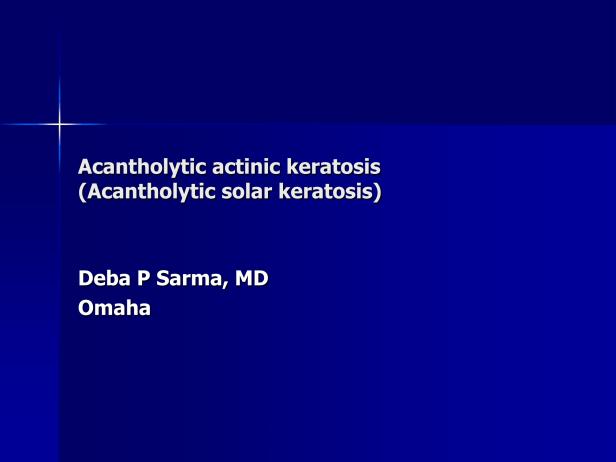 Acantholytic actinic keratosis, M 67, forehead-1