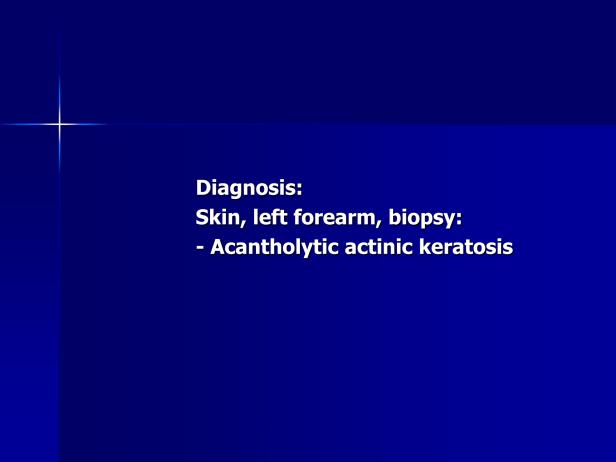 Acantholytic actinic keratosis, M 76, left forearm-3