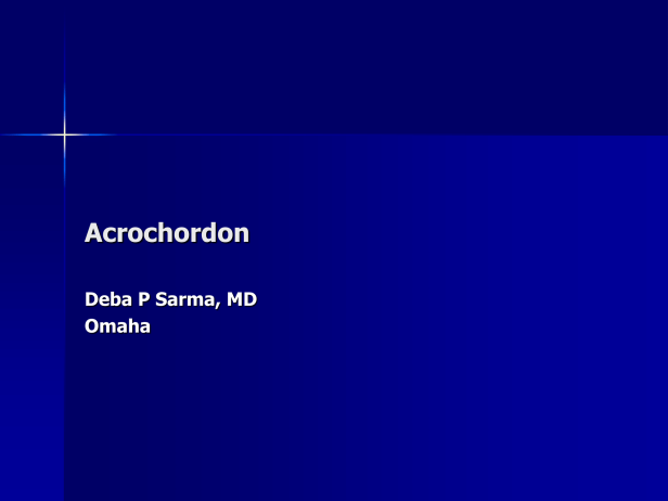 Acrochordon., M 39, Rt and Lt Axillae and Rt arm. PPT-1